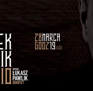 Włodek Pawlik Trio : support Łukasz Pawlik Quartet