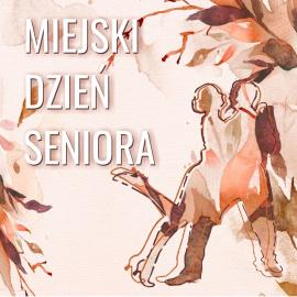 Miejski Dzień Seniora w Ostrowcu Świętokrzyskim